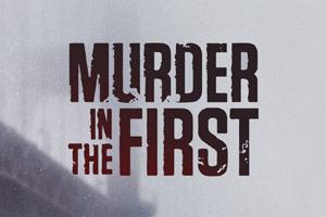 Episode: Murder In The First